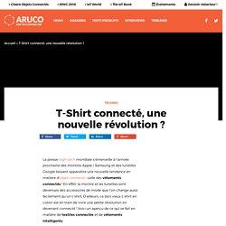 T-Shirt connecté, une nouvelle révolution ?