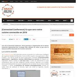 [Connected Conference] Ce que sera votre cuisine connectée en 2016