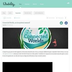 Connected Worlds, un écosystème immersif