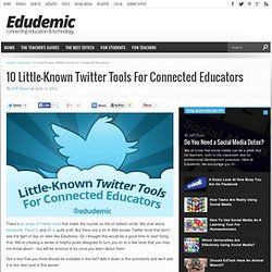 10 Little-Known Twitter Tools For Connected Educators