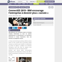 "ConnectED 2015– IBM encourage l'entreprise à devenir plus ""sociale"""