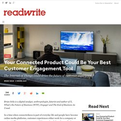 Your Connected Product Could Be Your Best Customer Engagement Tool - ReadWrite