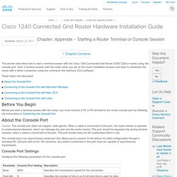 Cisco 1240 Connected Grid Router Hardware Installation Guide - Appendix - Starting a Router Terminal or Console Session [Cisco 1000 Series Connected Grid Routers]