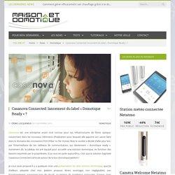 Casanova Connected: lancement du label « Domotique Ready » ? - 03/11/16