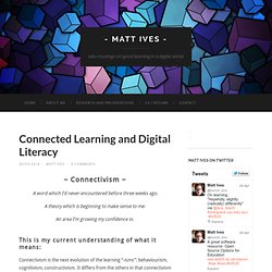 Connected Learning and Digital Literacy
