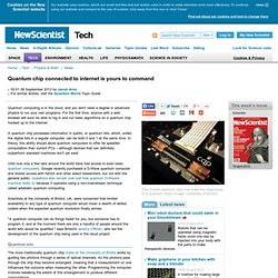 Quantum chip connected to internet is yours to command - tech - 06 September 2013