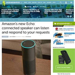 Amazon's new Echo connected speaker can listen and respond to your requests