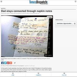 Dad stays connected through napkin notes - Parenting - TimesDispatch.com
