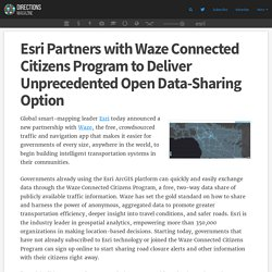 Esri Partners with Waze Connected Citizens Program to Deliver Unprecedented Open Data-Sharing Option