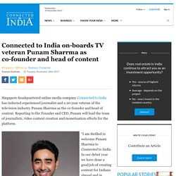 Connected to India on-boards TV veteran Punam Sharrma as co-founder and head of content