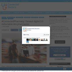#ConnectedPharmacy : l'assaut digital 3.0 inéluctable des pharmacies