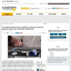 Un médecin invente une mallette connectée pour les patients après une chirurgie ambulatoire