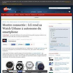 Montre connectée : LG rend sa Watch Urbane 2 autonome du smartphone