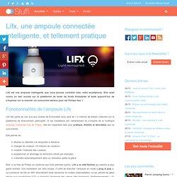 Ampoule connectée Lifx : Avis, prix, caractéristiques
