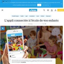 L'appli connectée à l'école de vos enfants - Le Parisien