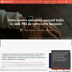 Votre montre connectée pourrait trahir le code PIN de votre carte bancaire - Sciences