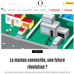 La maison connectée, une future révolution ? - 4 octobre 2015
