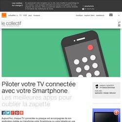 Piloter votre TV connectée avec votre Smartphone