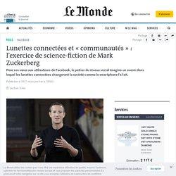 Lunettes connectées et «communautés»: l'exercice de science-fiction de Mark Zuckerberg