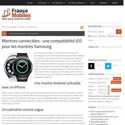 Montres connectées, une compatibilité iOS pour les montres Samsung