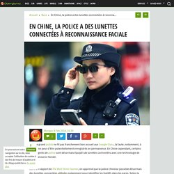 En Chine, la police a des lunettes connectées à reconnaissance faciale