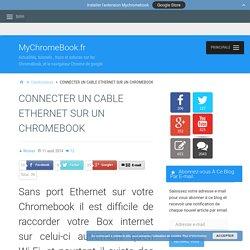 Connecter un câble ethernet sur votre Chromebook facilment