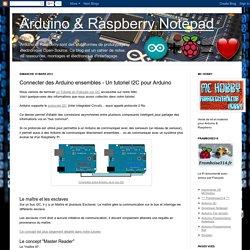 Arduino & Raspberry Notepad: Connecter des Arduino ensembles - Un tutoriel I2C pour Arduino