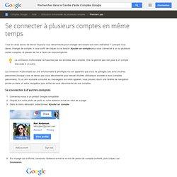 Se connecter à plusieurs comptes en même temps - Centre d'aide Comptes Google