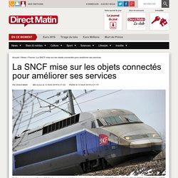 La SNCF mise sur les objets connectés pour améliorer ses services