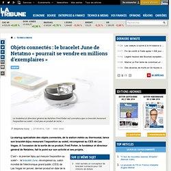 Objets connectés : le bracelet June de Netatmo « pourrait se vendre en millions d'exemplaires »