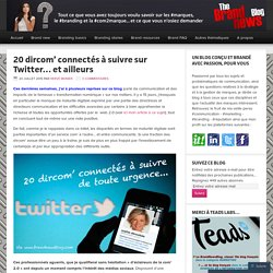 20 dircom' connectés à suivre sur Twitter… et ailleurs