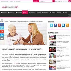 Les objets connectés vont-ils changer la vie de nos retraités ?