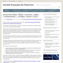 Internet des Objets : Objets «connectés», objets «communicants»… ou objets «acteurs» (1/2) ?