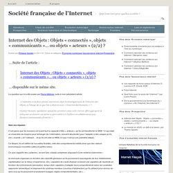 Internet des Objets : Objets «connectés», objets «communicants»… ou objets «acteurs» (2/2) ?