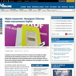 Objets connectés : Bouygues Telecom vient concurrencer Sigfox