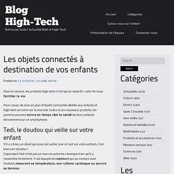 Les objets connectés à destination de vos enfants - Blog High-Tech