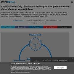 [Objets connectés] Qualcomm développe une puce cellulaire sécurisée pour Azure Sphere