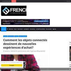 Comment les objets connectés dessinent de nouvelles expériences d'achat? – FrenchWeb.fr