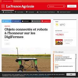 High-Tech : Objets connectés et robots à l'honneur sur les DigiFermes