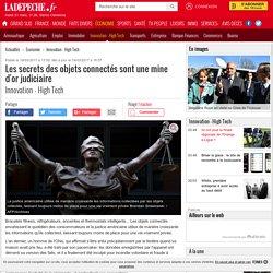 Les secrets des objets connectés sont une mine d'or judiciaire - 19/03/2017 - ladepeche.fr