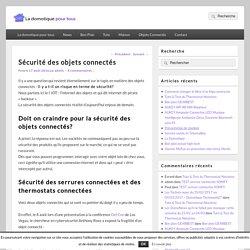 Sécurité des objets connectés - LaDomotiquePourTous.fr
