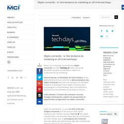 Objets connectés : la 1ère tendance du marketing en 2014 - mstechdays