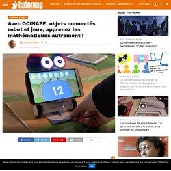 Avec OCINAEE, objets connectés robot et jeux, apprenez les mathématiques autrement ! – Ludovia Magazine