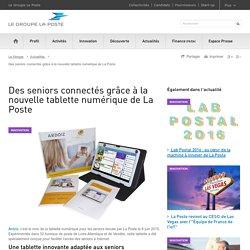 Des seniors connectés grâce à Ardoiz, la nouvelle tablette numérique de La Poste