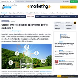 Objets connectés : quelles opportunités pour le marketing ?