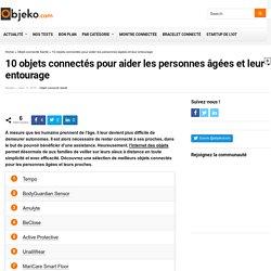 10 objets connectés pour aider les personnes âgées et leur entourage - objeko.com