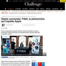 Objets connectés: Fitbit, le phénomène qui inquiète Apple