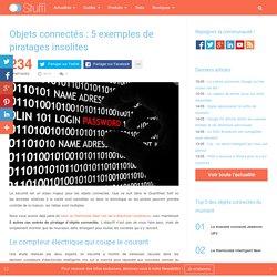 Objets connectés : 5 exemples de piratages insolites