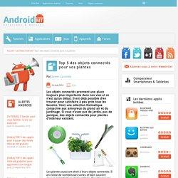 Top 5 des objets connectés pour vos plantes Android MT