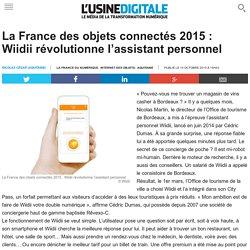 La France des objets connectés 2015 : Wiidii révolutionne l'assistant personnel